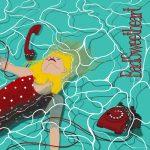【派歌新發行】Bad Sweetheart:首張專輯《今天就到這》,祝你永遠快樂。
